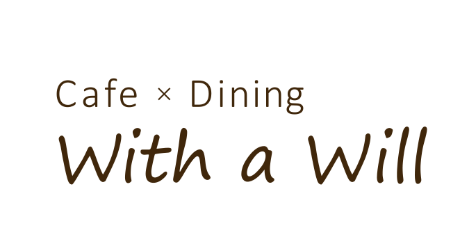 Cafe×Dining With a Will